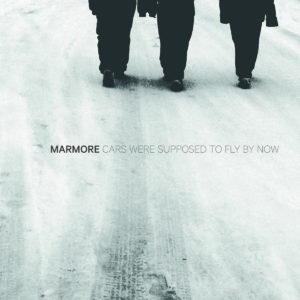 Marmore - Cars Were Supposed To Fly By Now